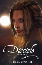 Disciple Part VI